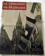 """Guerre 39-45-Revue """"La Libération De Mulhouse"""" Tragédie Brasserie De Lutterbach-Cernay-Wittelsheim-puits-Chalampé-Légion - Revues & Journaux"""