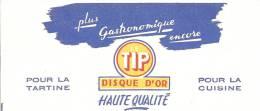 Margarine   Le TIP Disque D'or  Pour La Tartine Pour La Cuisine  Plus Gastronomique Encore Haute Qualité - Alimentaire