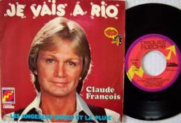 Claude FRANCOIS SP Disque Flèche Je Vais à Rio - 45 T - Maxi-Single