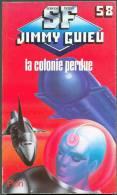 """JIMMY-GUIEU S-F N° 58 """" LA COLONIE PERDUE """" PLON DE 1987 - Plon"""