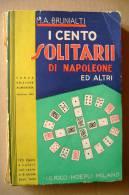 PBN/30 Brunialti 100 SOLITARII DI NAPOLEONE Hoepli 1952/giochi Di Carte - Giochi