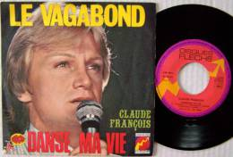 Claude FRANCOIS SP Disque Flèche édit Isabelle Le Vagabond M /M Tout Neuf - Disco & Pop