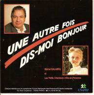 45T. Michel GALABRU Et LES PETITS CHANTEURS D'AIX EN PROVENCE. Une Autre Fois Dis-moi Bonjour. - Autres - Musique Française