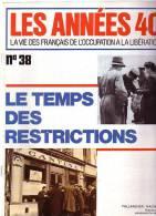 Les Années 40 N 38 Le Temps Des Restrictions - Revues & Journaux