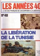 Les Années 40 N 49 La Libération De La Tunisie - Revues & Journaux