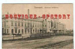 OF < UKRAINE - TARNOPOL - Dworzec Kolejowy - TERNOPIL Or TERNOPOL - Ucraina