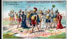 CHROMOS CHOCOLAT GUERN BOUTRON - N°1 EPISODE DES GRANS CAPITAINES - GD CAPITAINE GREC -RETOUR DE LA BATAILLE DE SALAMINE - Guerin Boutron