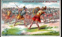 CHROMOS CHOCOLAT GUERN BOUTRON - N°7 EPISODE DES GRANS CAPITAINES - EPAMINODAS, BLESSE A LA BATAILLE DE MANTINEE - Guérin-Boutron