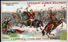 CHROMOS CHOCOLAT GUERN BOUTRON - N°18 EPISODE DES GRANS CAPITAINES -CHARLES MARTEL - Guérin-Boutron