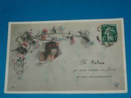 62) De Calais Je Vous Envoie Ces Fleurs  - Année 1910 - EDIT - Coissant - Calais