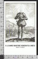 Xsa-10762 S. San LIVARIO MARTIRE VENERATO A METZ LIVIER Santino Holy Card - Religione & Esoterismo