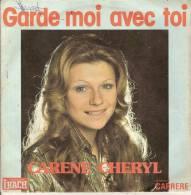 45T. CARENE CHERYL, (Karen).  Garde-moi Avec Toi  -  Je T'appartiens. - Vinyles