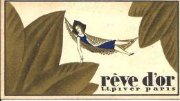 CARTE PARFUMEE ANCIENNE - RÊVE D'OR - L.T. PIVER - PARIS - Calendrier 1931 - Perfume Cards