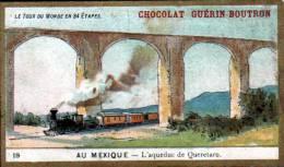 CHROMOS CHOCOLAT GUERN BOUTRON - LE TOUR DU MONDE EN 84 ETAPES - N°19 - L'AQUEDUC DE QUERATARO - Guérin-Boutron