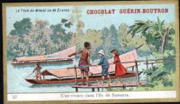 CHROMOS CHOCOLAT GUERN BOUTRON - LE TOUR DU MONDE EN 84 ETAPES - N°27 - RIVIERE DANSL'ILE DE SUMATRA - Guérin-Boutron