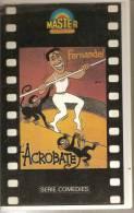 K7,VHS. L'ACROBATE. Avec  FERNANDEL, - Comedy
