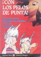 CON LOS PELOS DE PUNTA - CUENTOS PARA MORIRSE DE MIEDO Y OTRAS SORPRESAS EDICIONES ORION - Horror