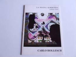 Lib132 La Nuova Albertina Galleria D'arte Arts Quadri Oli Di Carlo Hollesch Libretto Presentazione Artista Pittore 1976 - Altri