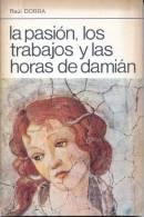 RAUL DORRA - LA PASION, LOS TRABAJOS Y LAS HORAS DE DAMIAN - PREMIA EDITORA AÑO 1979  147 PAGINAS - Horror