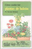 COMO CUIDAR TUS PLANTAS DE BALCON POR NORMAN SIMPSON AÑO 1987  TRADUCCION DE MARTA HUMPHREYS - Books, Magazines, Comics