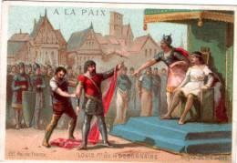 Chromo A LA PAIX, Louis 1 Er Dit Le Débonnaire , 25 éme Roi De France,  2 Scans - Chromos