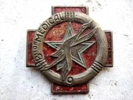ANCIEN INSIGNE DU 9� BATAILLON MEDICALE BON ETAT GENERAL DRAGO BERANGER DEPOSE