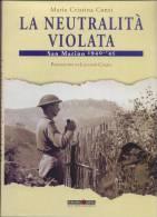 SAN MARINO 1940-45 - LA NEUTRALITA´ VIOLATA - Livres, BD, Revues