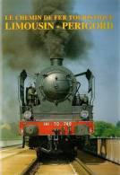 TRAIN : LIMOGES (87) Le Chemin De Fer Touristique LIMOUSIN - PERIGORD  Brochure Guide 1994 - Chemin De Fer & Tramway