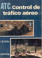ATC - CONTROL DE TRAFICO AEREO - JOSE MARIA GIL DIEZ - PARANINFO AÑO 1984 MADRID ESPAÑA - - Livres, BD, Revues