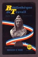 BT   Bibliothèque De Travail 471 Monsieur Le Maire - Livres, BD, Revues