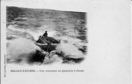56 BELLE ILE EN MER  UNE REMORQUE DE QUIBERON A PALAIS  ED LAUSSEDAT  ETAT IMPECCABLE - Belle Ile En Mer