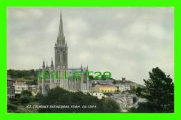 COBH, IRELAND - ST. COLMAN´S CATHEDRAL - VALENTINE & SONS LTD - - Cork