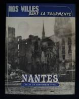44 ( Loire Inférieure ) Album  NANTES SOUS LES BOMBARDEMENTS SEPTEMBRE 1943 - 1939-45