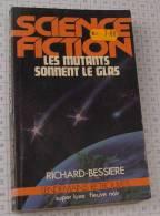 Richard Bessiere, Les Mutants Sonnent Le Glas, Super Luxe Fleuve Noir Lendemains Retrouvés,1981, Ref Perso 640 - Fleuve Noir