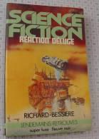 Richard Bessiere, Réaction Déluge, Super Luxe Fleuve Noir Lendemains Retrouvés,1979, Ref Perso 646 - Fleuve Noir