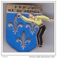 SP216 Pin´s Petanque Bowls  FFPJP ILE DE FRANCE Avec Lys Ecusson ACHAT IMMEDIAT - Boule/Pétanque