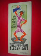 BUVARD ON N´ EST PLUS EN 1900  AUJOURD´HUI LE CHAUFFE EAU ELECTRIQUE - Electricité & Gaz