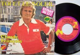 Claude FRANCOIS SP Disque Flèche édit Isabelle Toi Et Le Soleil M /M Comme Neuf - Disco, Pop