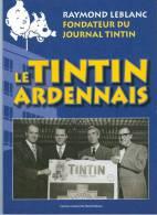 Le Tintin Ardennais - Raymond Leblanc, Fondateur Du Journal Tintin - Unclassified