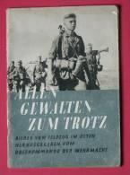 Livre De Propagande Allemande ALLEN GEWALTEN ZUM TROTZ Année 1942 - Allemand