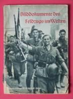 Livre De Propagande Allemande BILDDOKUMENTE DES FELDZUGS IM WEFFEN De 1941 - Allemand