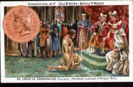 CHROMOS - GUERN BOUTRON - EVENEMENTS POLITIQUES - N°14 - LOUIS LE DEBONNAIRE - Guérin-Boutron