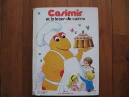 Livre Pour Enfants      Casimir Et La Leçon De Cuisine - Unclassified