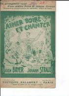 Lucien Boyer - Aimer Boire Et Chanter - D'après Une Valse De Johann Strauss - Ed Salabert 1934 - Etat Moyen - Partitions Musicales Anciennes