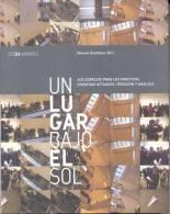 UN LUGAR BAJO EL SOL - LOS ESPACIOS PARA LAS PRACTICAS CREATIVAS ACTUALES REVISION Y ANALISIS NEKANE ARAMBURU (ED.) CCEB - Architecture Et Dessin