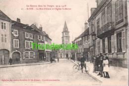 CPA 88 LA GUERRE DANS LES VOSGES 1914-1918 ST DIE LA RUE D'ALSACE ET L'EGLISE ST MARTIN - Saint Die