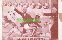CPA SATIRE HUMOUR SATIRIQUE  LE GESTE DE SYVETON PELLETAN  GENERAL ANDRE GOMBES - Satiriques