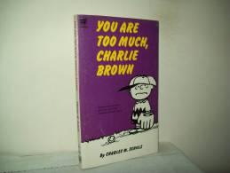 "Charles M. Schulz (Ed. Coronet Books 1970)  N. 21   You Are Too Much, Charlie Brown !"" - Libri, Riviste, Fumetti"