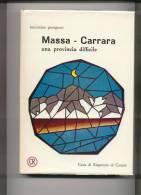 MASSA - CARRARA UNA PROVINCIA DIFFICILE - Storia, Biografie, Filosofia