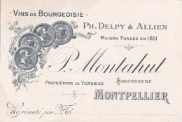 """MONTPELLIER  - Carton Publicitaire De La Maison """" DELPY & ALLIEN """" P. MONTAHUT Succ - Vins De >Bourgeoisie - Vignobles - Publicités"""